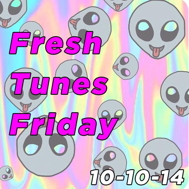 Fresh Tunes Friday 10-10